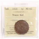 1918 Canada Large Cent ICCS MS62 Trace Red